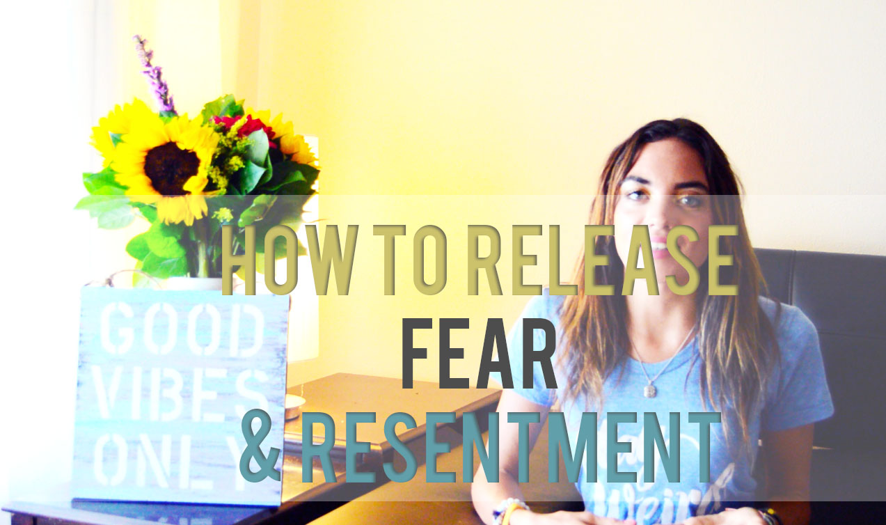 How To Release Fear & Resentment